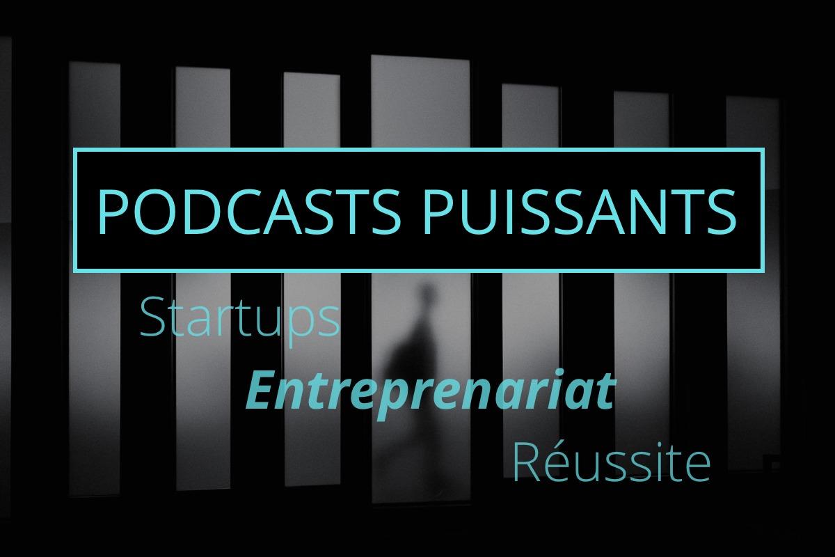 podcasts inspirants startups et entreprenariat